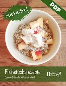 Zuckerfreie Frühstücksrezepte
